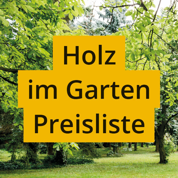 Holz im Garten Preisliste